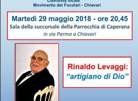 """RICORDIAMO RINALDO LEVAGGI  """"ARTIGIANO DI DIO"""" – Martedì 29 maggio ore 20.45 Chiavari"""