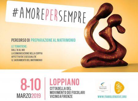#AMOREPERSEMPRE  – Corso per fidanzati a Loppiano     8-10 marzo 2019