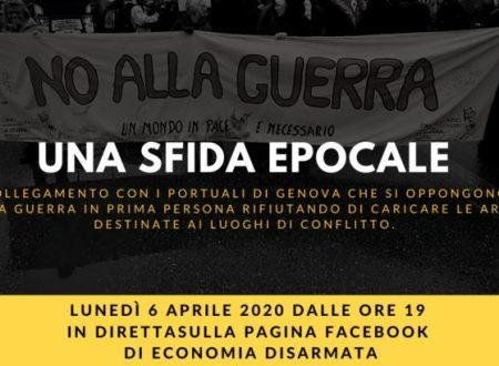 IDEE E AZIONI PER UN'ECONOMIA DISARMATA – lunedì 6 aprile 2020 h. 19,00 in diretta streaming