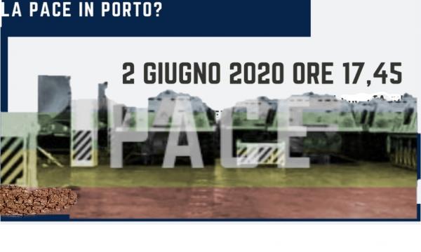 GENOVA APERTA ALLA PACE: LA PACE IN PORTO? – martedì 2 giugno 2020 h. 17,45 in diretta web
