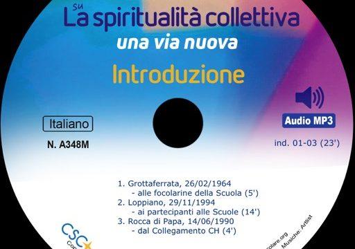 Tema dell' anno 2020-21: LA SPIRITUALITA' COLLETTIVA: 1a parte: Introduzione e Patto d' amore reciproco